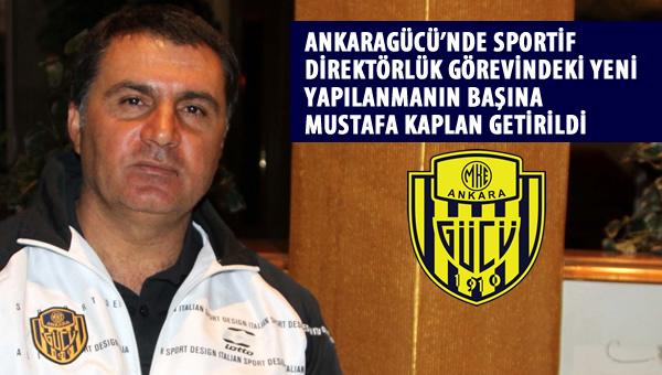 Ankaragücü'nde yeni yapılanmanın başına Mustafa Kaplan getirildi