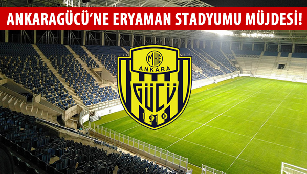 Ankaragücü'ne Eryaman Stadyumu müjdesi!