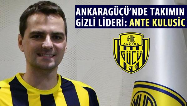 Ankaragücü'nde takımın gizli lideri: Ante Kulusic