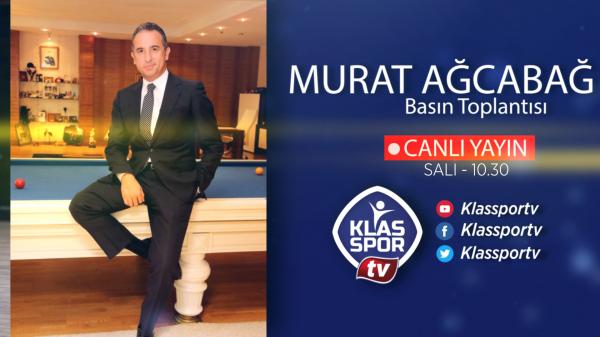 Murat Ağcabağ'ın basın toplantısı Klasspor TV'de canlı yayında...