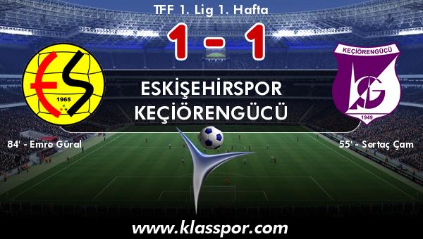 Eskişehirspor 1 - Keçiörengücü 1