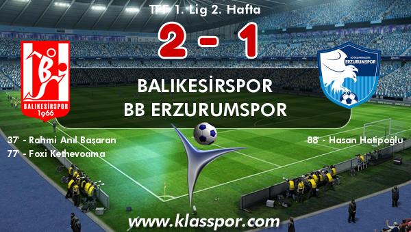 Balıkesirspor 2 - BB Erzurumspor 1