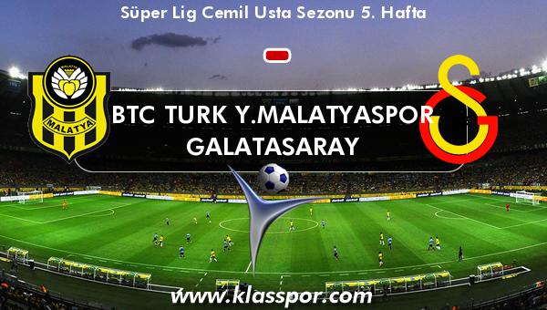 BTC Turk Y.Malatyaspor  - Galatasaray