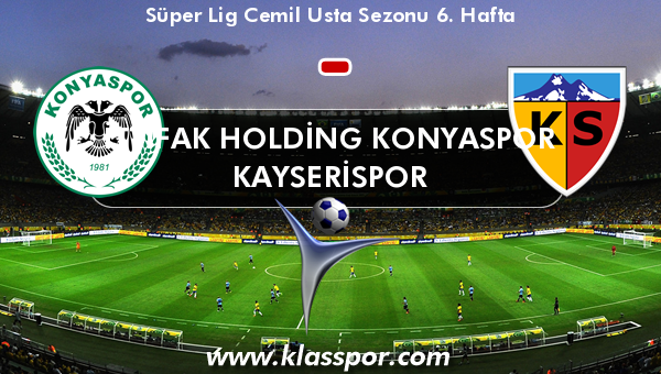 İttifak Holding Konyaspor  - Kayserispor