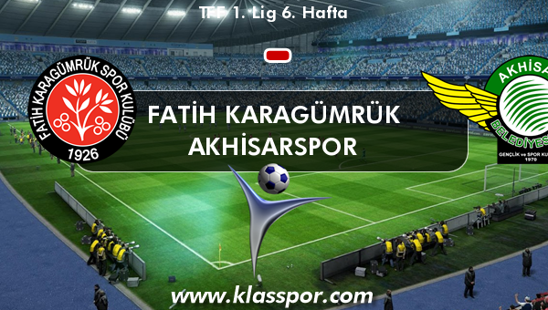 Fatih Karagümrük  - Akhisarspor