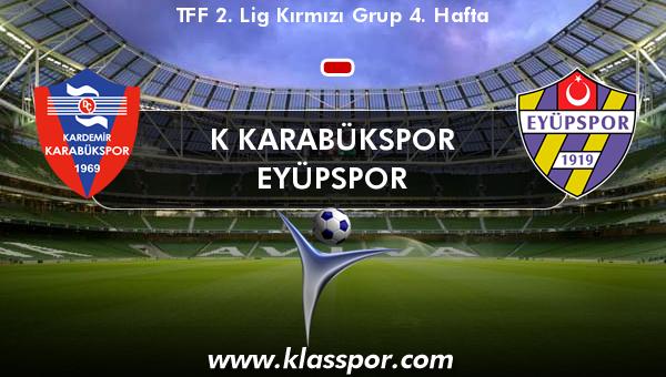 K Karabükspor  - Eyüpspor
