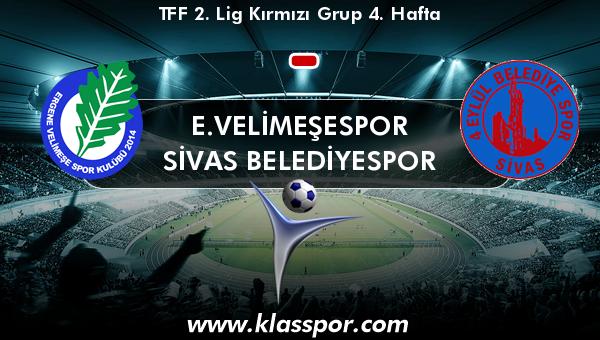 E.Velimeşespor  - Sivas Belediyespor