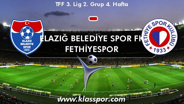 ELAZIĞ BELEDİYE SPOR FK  - Fethiyespor