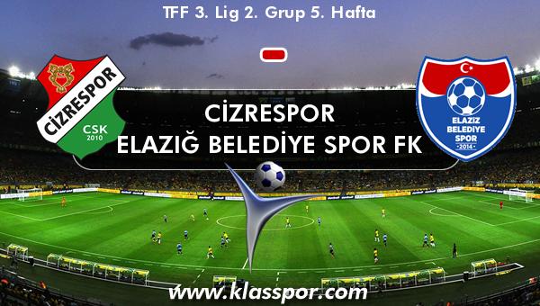 Cizrespor  - ELAZIĞ BELEDİYE SPOR FK
