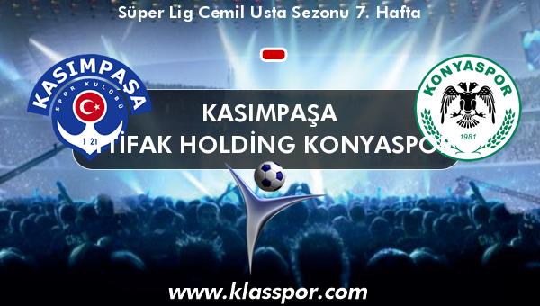 Kasımpaşa  - İttifak Holding Konyaspor