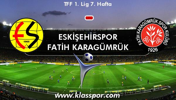 Eskişehirspor  - Fatih Karagümrük