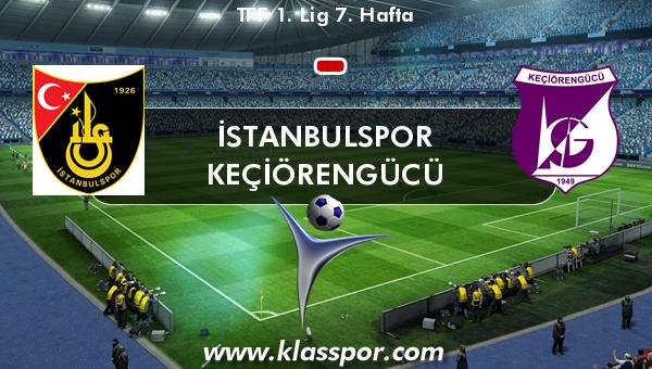 İstanbulspor  - Keçiörengücü