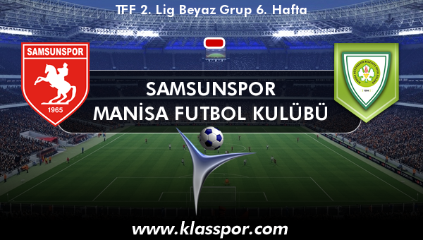 Samsunspor  - Manisa Futbol Kulübü