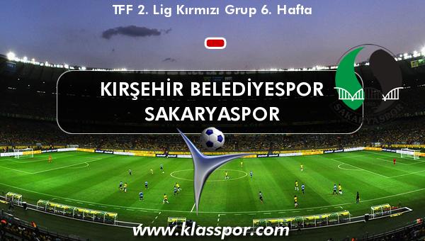 Kırşehir Belediyespor  - Sakaryaspor
