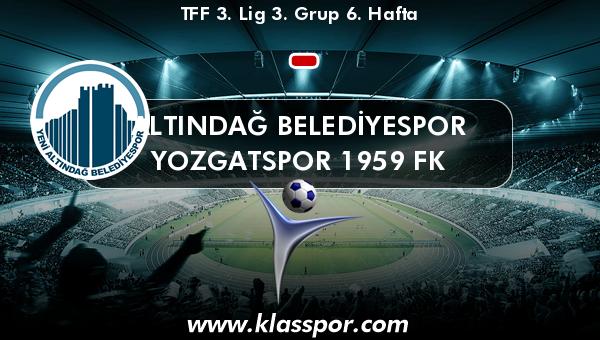 Altındağ Belediyespor  - Yozgatspor 1959 FK