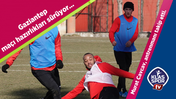 Gaziantep FK hazırlıkları sürüyor