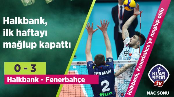 Halkbank 0 - 3 Fenerbahçe