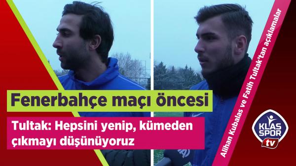 Alihan Kubalas ve Fatih Tultak'tan açıklamalar