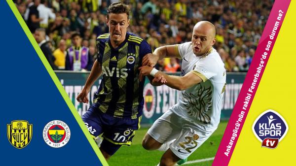 Ankaragücü'nün rakibi Fenerbahçe'de son durum ne?