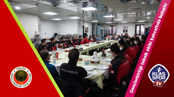 Gençlerbirliği Teknik ekibi ve altyapı antrenörleri kahvaltıda buluştu
