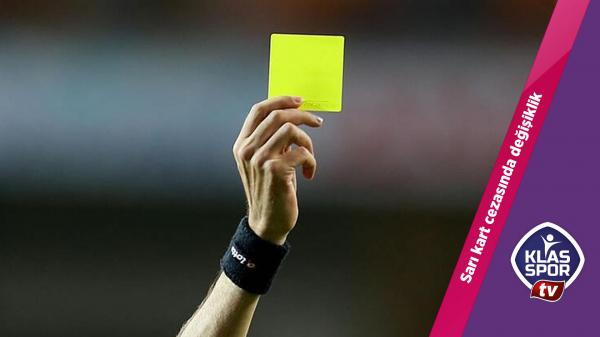 Sarı kart cezasında değişiklik
