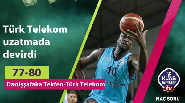 Türk Telekom uzatmada devirdi
