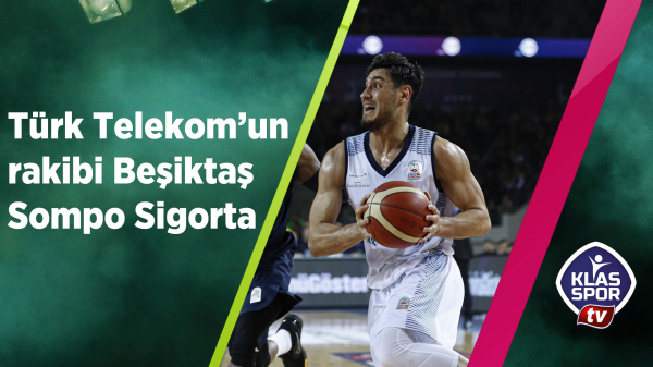 Türk Telekom'un rakibi Beşiktaş Sompo Sigorta