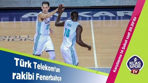 Türk Telekom'un rakibi Fenerbahçe