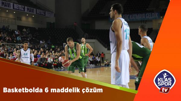 Basketbolda 6 maddelik çözüm