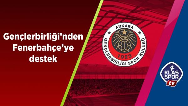 Gençlerbirliği'nden Fenerbahçe'ye destek