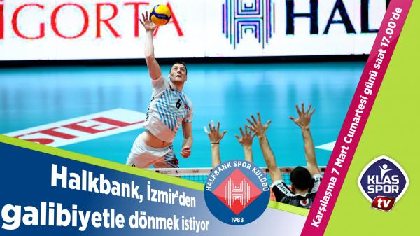 Halkbank, İzmir'den galibiyetle dönmek istiyor