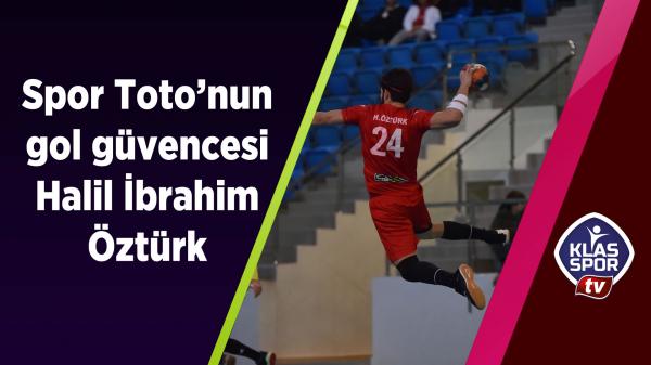 Spor Toto'nun gol güvencesi Halil İbrahim Öztürk