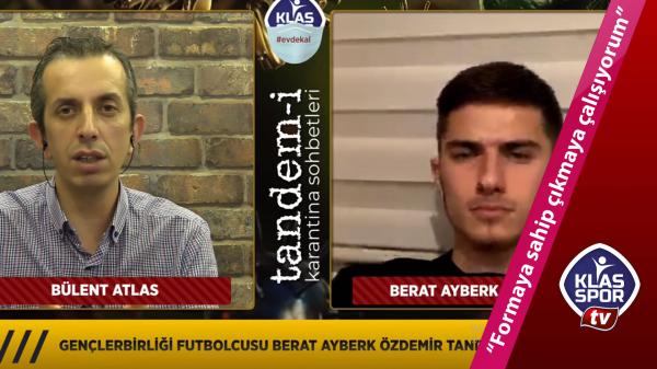Berat Ayberk Özdemir: Formaya sahip çıkmaya çalışıyorum