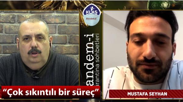 Mustafa Seyhan: Çok sıkıntılı bir süreç