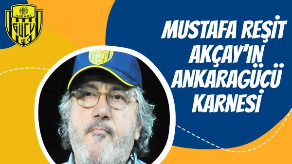 Mustafa Reşit Akçay'ın Ankaragücü Karnesi