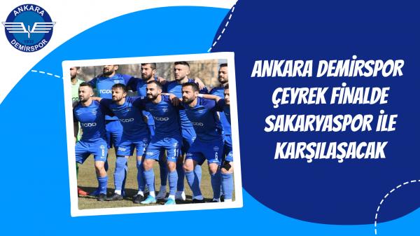 Ankara Demirspor çeyrek finalde Sakaryaspor ile karşılaşacak