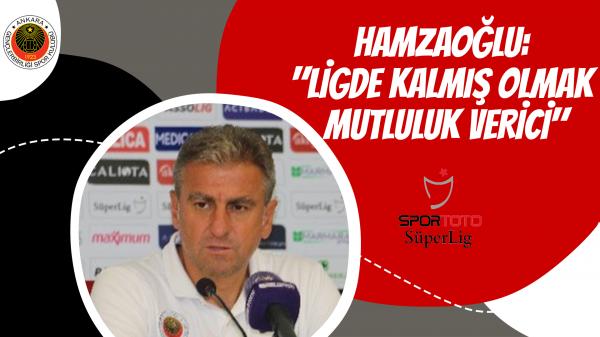"""Hamzaoğlu: """"Ligde kalmış olmak mutluluk verici"""""""