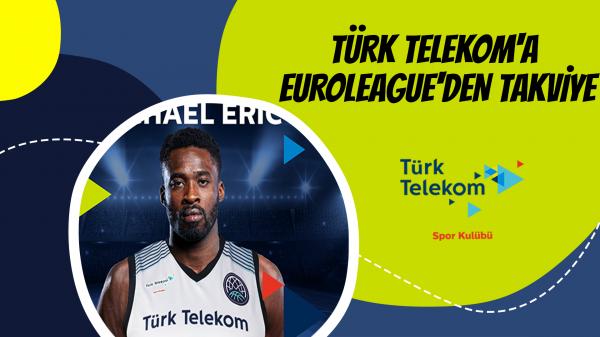 Türk Telekom'a Euroleague'den takviye