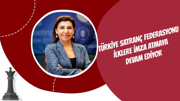 Türkiye Satranç Federasyonu ilklere imza atmaya devam ediyor