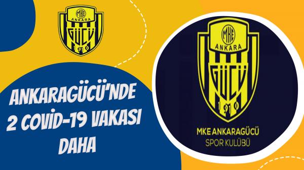 Ankaragücü'nde 2 Covid-19 vakası daha