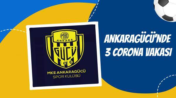 Ankaragücü'nde 3 corona vakası
