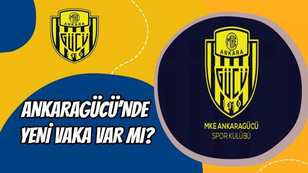 Ankaragücü'nde yeni vaka var mı?