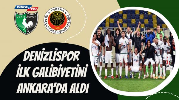 Denizlispor ilk galibiyetini Ankara'da aldı