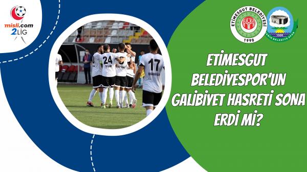 Etimesgut Belediyespor'un galibiyet hasreti sona erdi mi?