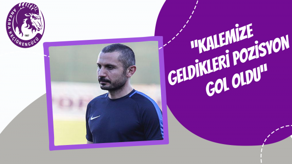 """""""Kalemize geldikleri pozisyon gol oldu"""""""