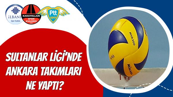 Sultanlar Ligi'nde Ankara takımları ne yaptı?