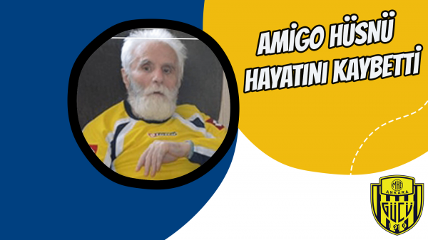 Amigo Hüsnü hayatını kaybetti
