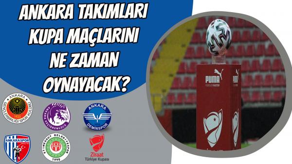 Ankara Takımları kupa maçlarını ne zaman oynayacak?