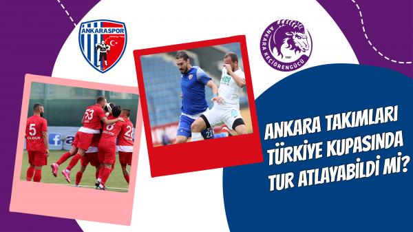 Ankara takımları Türkiye Kupası'nda tur atlayabildi mi?