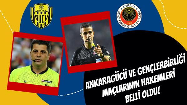 Ankaragücü ve Gençlerbirliği maçlarının hakemleri belli oldu!